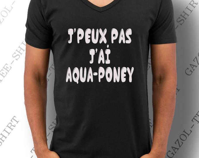 """T-shirt """" j' peux pas aqua-poney."""" Humour décalé."""