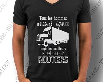 """T-shirt """"Tous les hommes naissent égaux, mais les meilleurs deviennent routiers."""""""