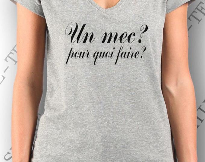 """T-shirt  """"Un mec? pour quoi faire? """" very mode."""