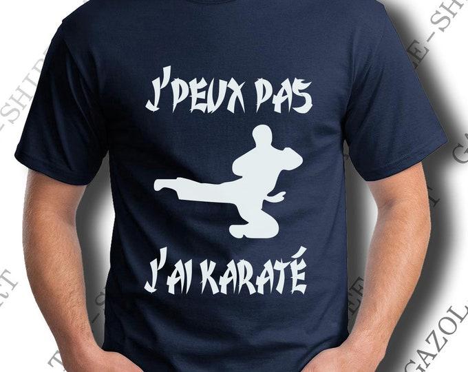 """T-shirt  """"J'peux pas j'ai karaté."""" Cadeau karatéka."""