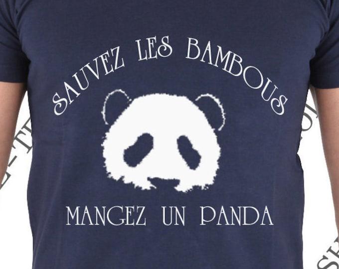 """""""Sauvez les bambous , mangez un panda."""" Tee-shirt homme 100% coton."""