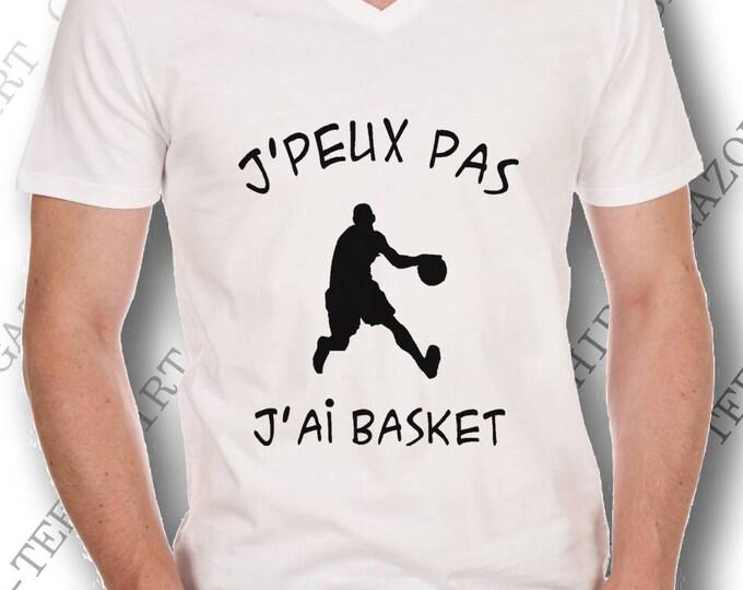 "Tee-shirt ""J'peux pas, j'ai basket."" T-shirt idée cadeau basketball."