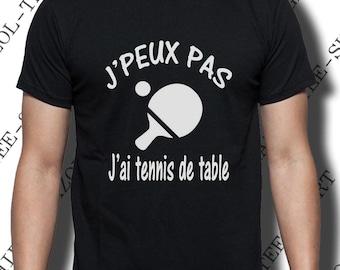 "T-shirt  ""J'peux j'ai tennis de table."" T-shirt ping-pong."