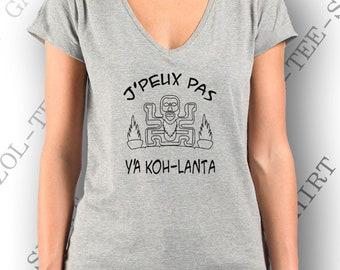"""T-shirt 100% coton, femme """"J'peux pas y'a koh lanta"""" idée cadeau fan koh lanta."""