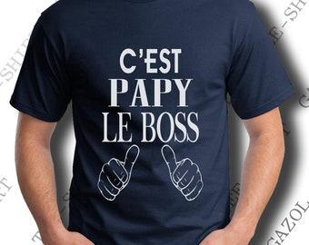 """T-shirt homme humour """"C'est papy le boss."""" Idée cadeau fête des papys et anniversaires grand-pères."""