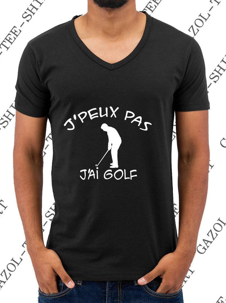 T-shirt J' peux pas j'ai golf. Tee-shirt image 0