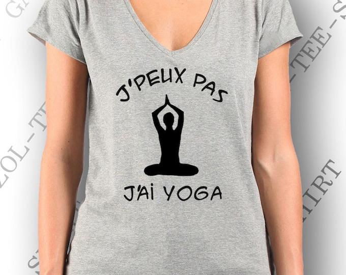 """""""J' peux pas, j'ai yoga"""". Tee-shirt  humoristique femme 100% coton manche courte. Humour vêtement zen."""