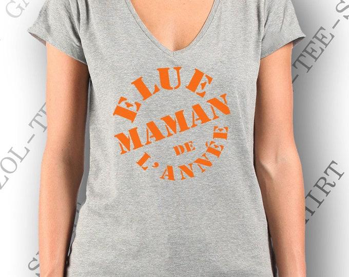 """T-shirt humoristique """"Elue maman de l'année"""". Tee-shirt femme 100% coton."""