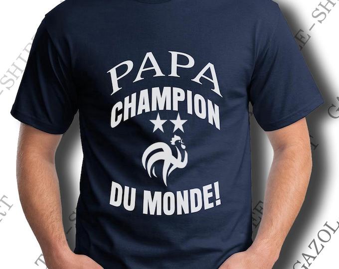 """T-shirt  """"Papa champion du monde."""" Tee-shirt humour papa fan de  foot."""