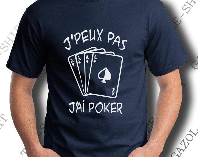 """T-shirt """"J'peux pas poker"""". idée cadeau joueur de poker drôle. Pur coton Col V ou Col rond. Idée cadeau saint sylvestre."""