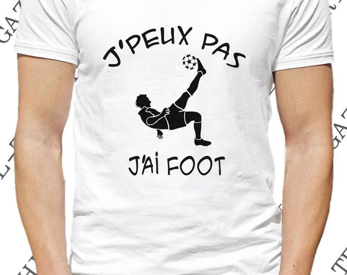 """Idée cadeau football Tee-shirt """"J'peux pas j'ai foot"""" col rond (existe aussi en col V.)"""