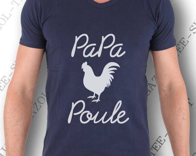 """Anniversaire papa?! Tee-shirt """"Papa Poule."""" 100% coton col V ou col rond. Idée cadeau fête des papas"""