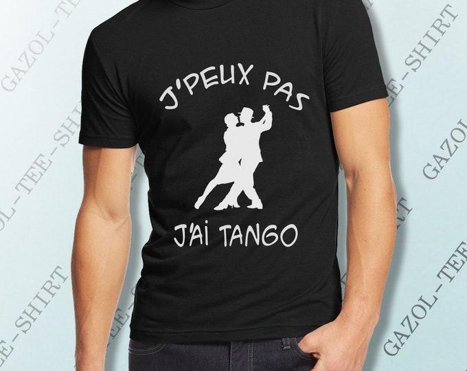 """T-shirt club danse tango """"J' peux pas, j'ai tango."""" T-shirt humour danse tango rioplatense, tango de salon européen."""