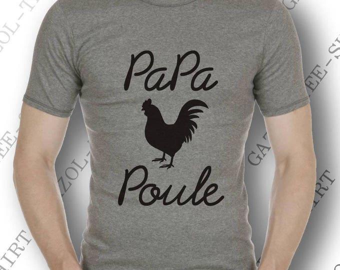 """Idée cadeau fête des papas. Tee-shirt """"Papa Poule."""" T-shirt coton manches courtes."""