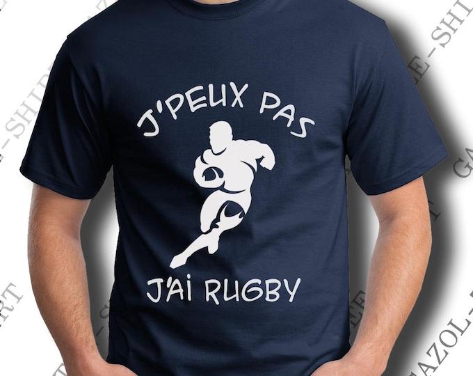 """T-shirt """"J' peux pas, j'ai rugby.""""  idée cadeau rugbyman. Tee-shirt coton, sport & humour."""
