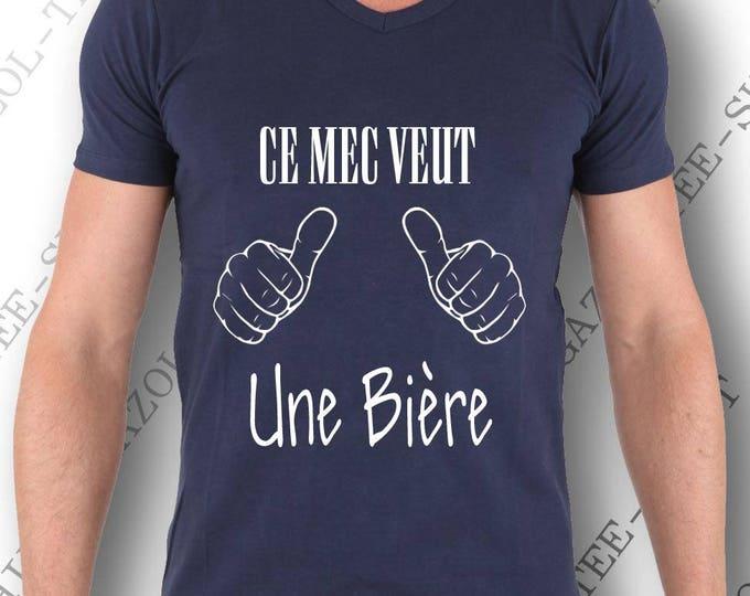 """Tee-shirt """"Ce mec veux une bière."""" T-shirt drôle homme. 100% coton Col V."""