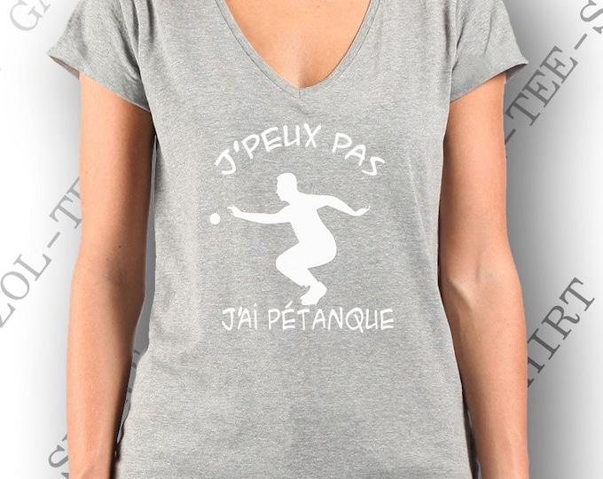 """T-shirt femme 100% coton et humour """"J'peux j'ai pétanque"""". Idée cadeau bouliste."""