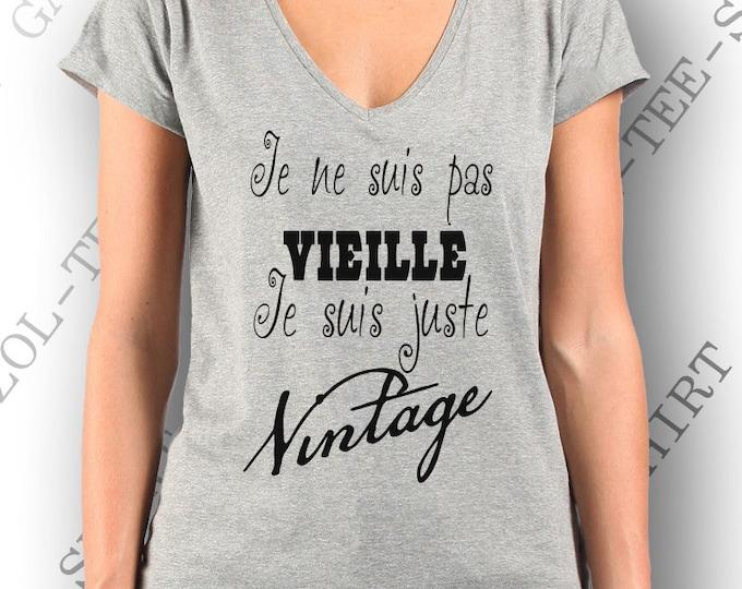 """T-shirt humoristique """"Je ne suis pas vieille, je suis juste vintage."""" Tee-shirt femme 100% coton."""