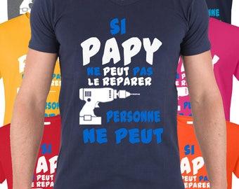 T-shirt Si papy ne peut pas le réparer alors personne ne peut. L' idée cadeau idéal pour Papys décontractés.