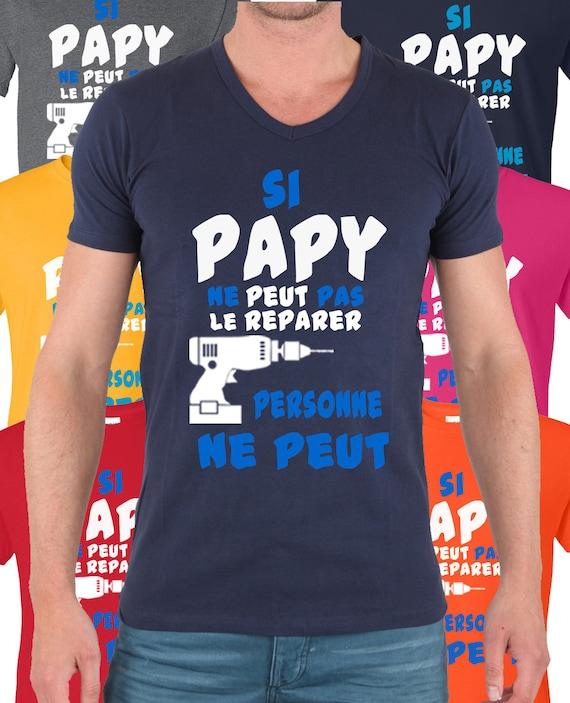 T shirt Si papy ne peut pas le réparer alors personne ne peut. L' idée cadeau idéal pour Papys décontractés.