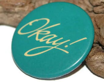 Okay Vintage Pin, Teal Pinback Button with Yellow Writing, Vintage 80s Pins, Punk Pins, Pins for Messenger Bag, Pins for Backpacks