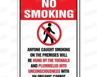 0969d8817 NO SMOKING hUNG BY tOENAILS aND pLUMMELED Novelty Sign funny gag gift