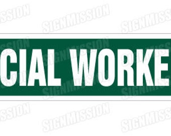 """SOCIAL WORKER Street Sign new work BSW psychologist therapy18/"""""""