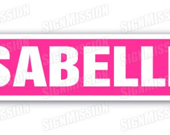 0dd028c7b5c1 ISABELLE Street Sign name childrens room door gift kid child boy girl wall  entry