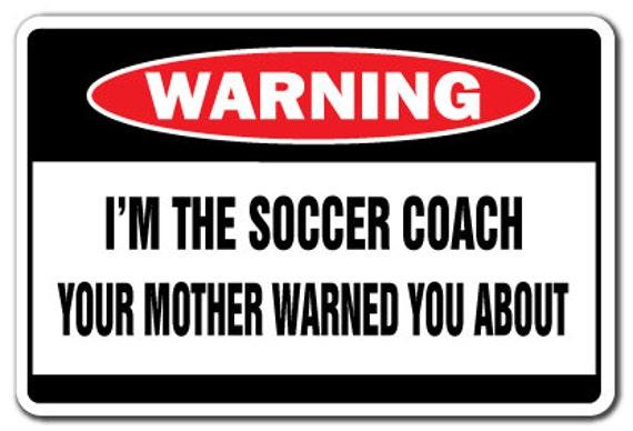 Ich Bin Der Fussball Trainer Warnschild Lustige Gag Geschenk