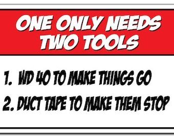 One Only Needs Two Tools - Wd 40 & Duct Tape Novelty Sign Redneck Funny Gag Gift