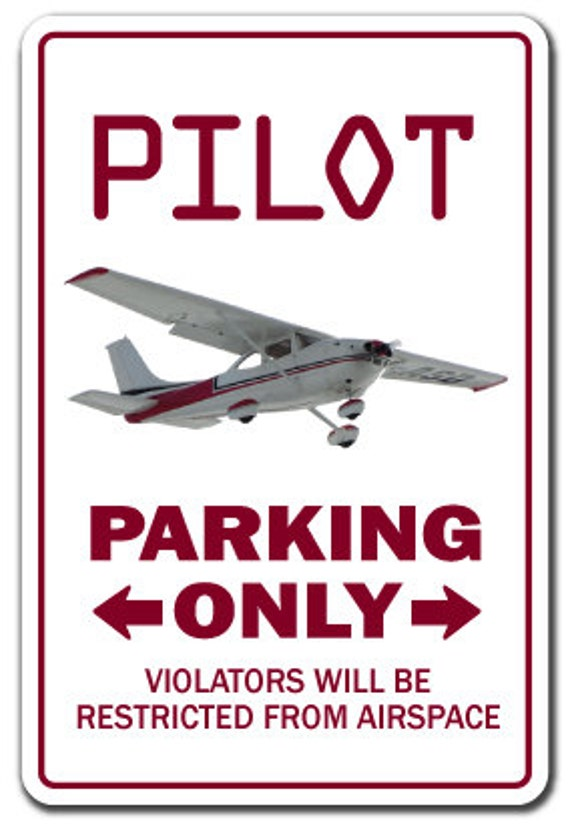 Pilot ~Sign~ Parking Signs Air Plane Cessna Fly Gift