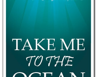 Take Me To The Ocean Novelty Sign water swim fish surf surfer ocean gift