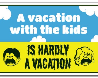 Vacation With The Kids Novelty Sign kids summer relax noise loud gift
