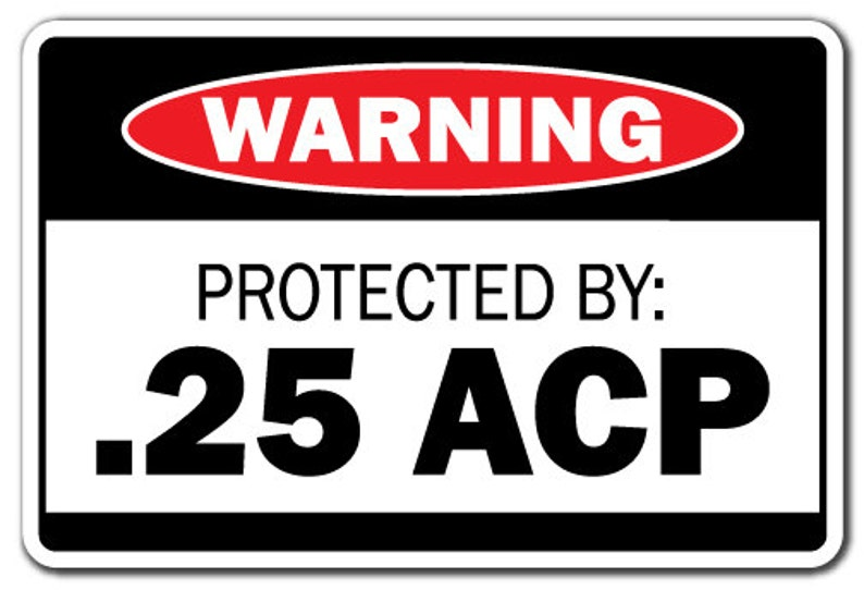 Protected By  25 Acp Warning Sign Gift Ammo Gun Rifle Pistol Revolver Bullet