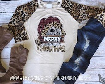 dd41a610 Ladies Have Yourself a Merry Little Christmas Leopard Cheetah Raglan Sleeve  Shirt