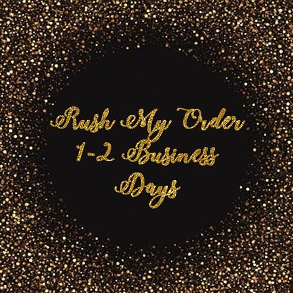 RUSH ORDER 1-3 business days