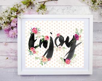 Enjoy 10 x 8, Printable Wall Art, Digital Art, Digital Print, Instant Download