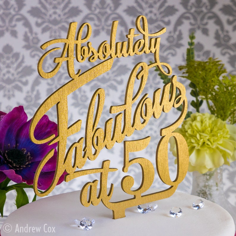 Absolutely Fabulous At 50 Birthday Cake Topper 30th 40th 21st 16th 18th 60th 70t