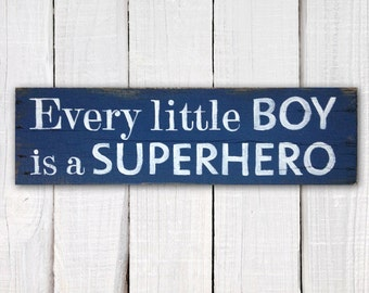 Hand-painted wood sign, Every little boy is a superhero