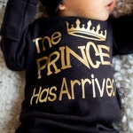 The Prince has Arrived bodysuit - coming home outfit - Baby Boy Gift birthday - baby shower gift baby clothes  Hat Sold Separately