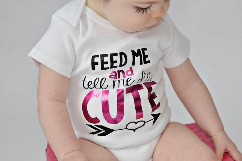 newborn girl bodysuite. Feed me and tell me I'm Cute girl image 0