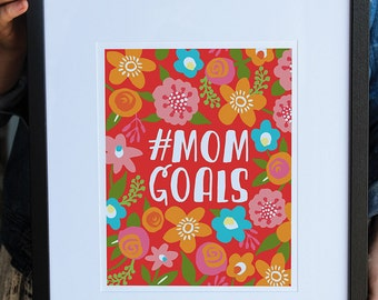 Mom Goals Art print, #momgoals, Mom Goals Gift, Mom Goals Mother's Day Gift, Unique Mother's Day Gift Ideas, Funny Mother's Day Gift Ideas