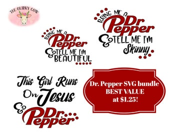 c0a2f4425ae Bring me a dr. pepper and tell me svg