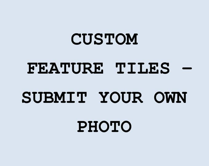 Personalised Feature Tiles - Your photography on your tiles