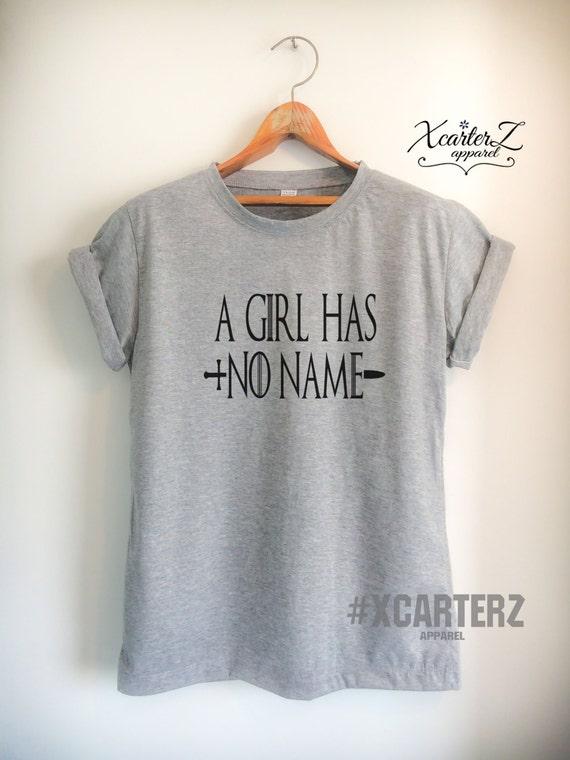 Eine Mädchen Hat Keine Namen Shirt Zitat Arya Shirt Tumblr Etsy
