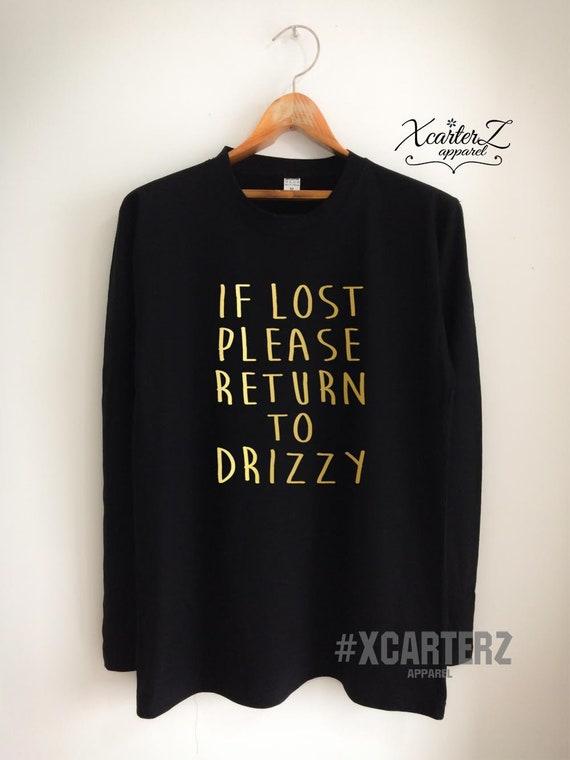 13599379920 Drake Long Sleeve Shirt Drizzy Long Sleeve T Shirt If Lost