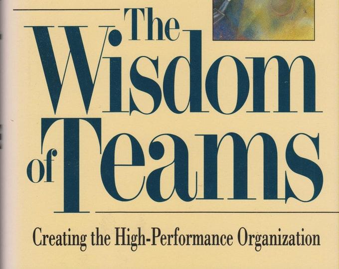 The Wisdom of Teams Creating the High Performance Organization (Hardcover, Business) 1992