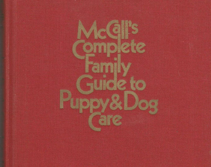 McCall's Complete Family Guide to Puppy & Dog Care  (Hardcover: Pets) 1970