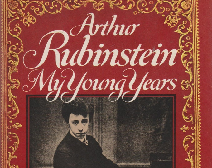 My Young Years by Arthur Rubinstein (Hardcover: Music, Biography) 1973  First Edition