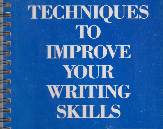Techniques to improve your writing skills - A handbook to help you simplify the writing process (Spiral-bound: Education, Writing) 1987
